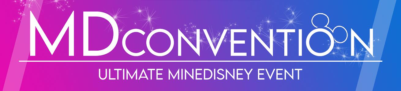 MineDisney vous présente : MDConvention 2021